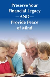 Brochure - Preserve Your Financial Legacy and Provide Peace of Mind