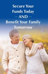 Brochure - Secure Your Funds Today and Benefit Your Family Tomorrow